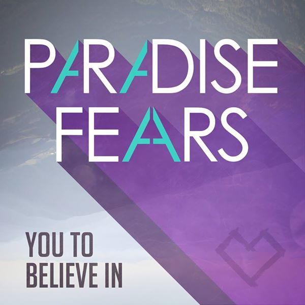 Paradise Fears - You To Believe In